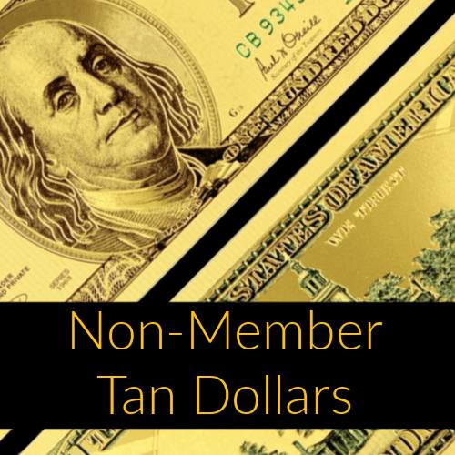 Non-Member Tan Dollars